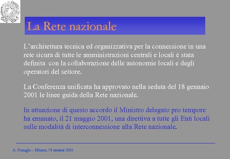 Gli Enti locali per l'amministrazione elettronica La Rete nazionale L'architettura tecnica ed organizzativa per