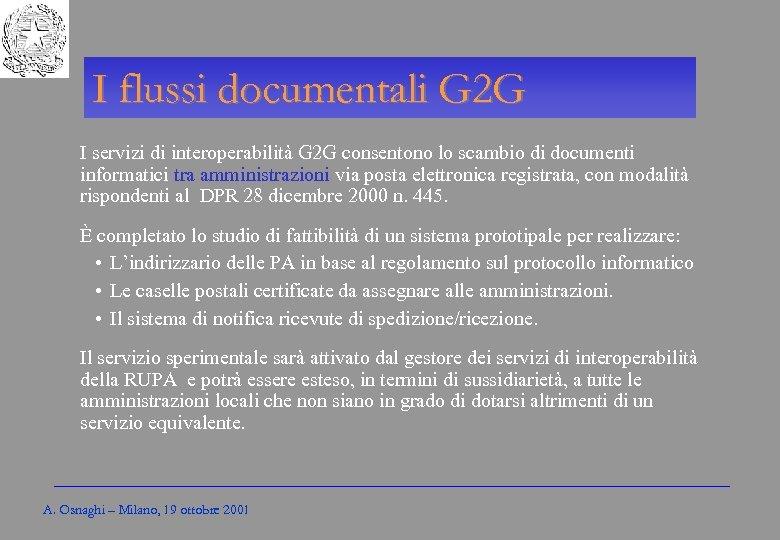 Gli Enti locali per l'amministrazione elettronica I flussi documentali G 2 G I servizi