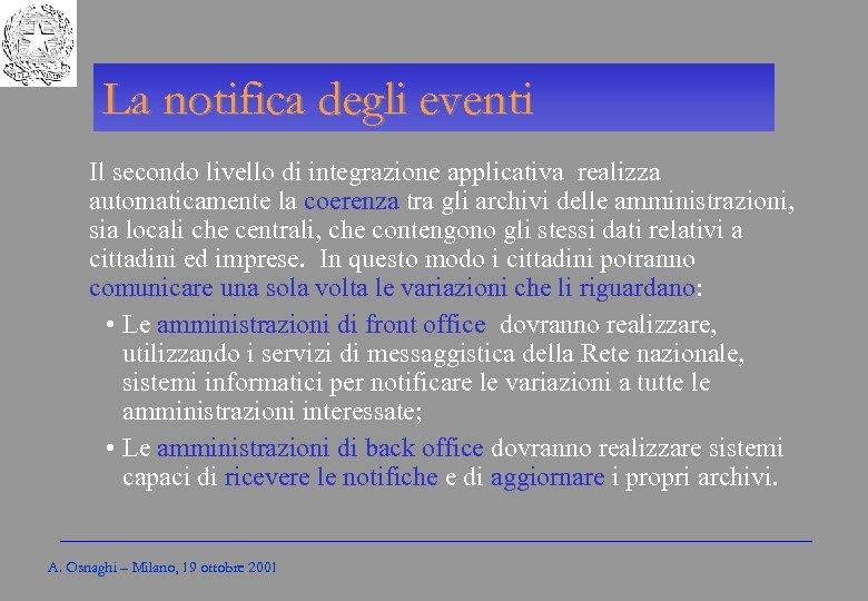 Gli Enti locali per l'amministrazione elettronica La notifica degli eventi Il secondo livello di