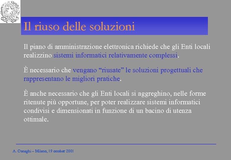 Gli Enti locali per l'amministrazione elettronica Il riuso delle soluzioni Il piano di amministrazione