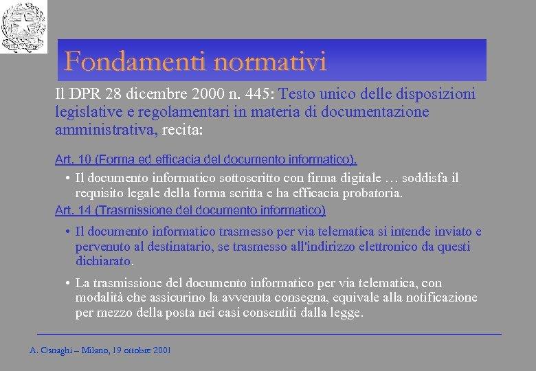 Gli Enti locali per l'amministrazione elettronica Fondamenti normativi Il DPR 28 dicembre 2000 n.
