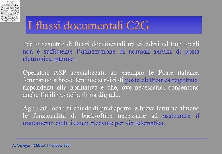 Gli Enti locali per l'amministrazione elettronica I flussi documentali C 2 G Per lo