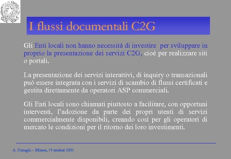 Gli Enti locali per l'amministrazione elettronica I flussi documentali C 2 G Gli Enti