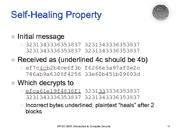 Self-Healing Property l Initial message ¡ l Received as (underlined 4 c should be