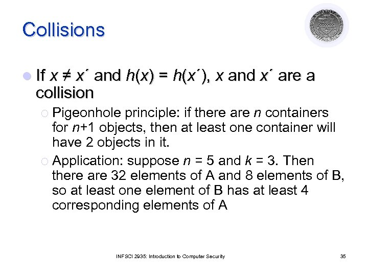 Collisions l If x ≠ x´ and h(x) = h(x´), x and x´ are