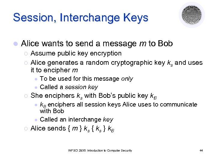 Session, Interchange Keys l Alice wants to send a message m to Bob ¡