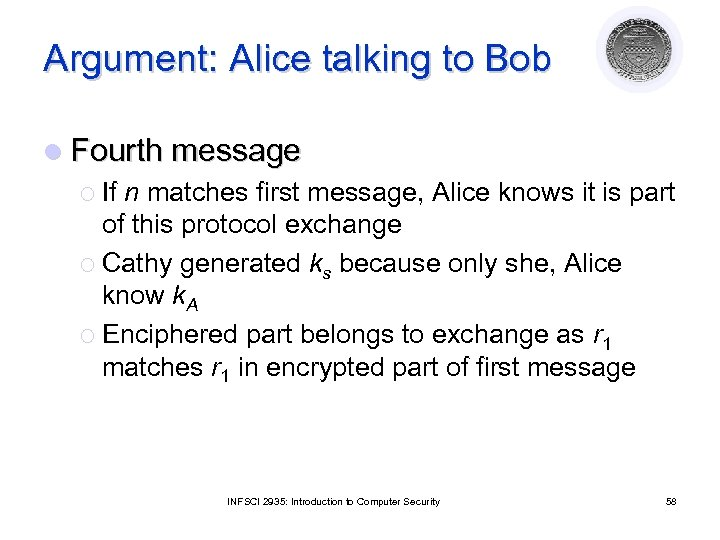 Argument: Alice talking to Bob l Fourth message ¡ If n matches first message,