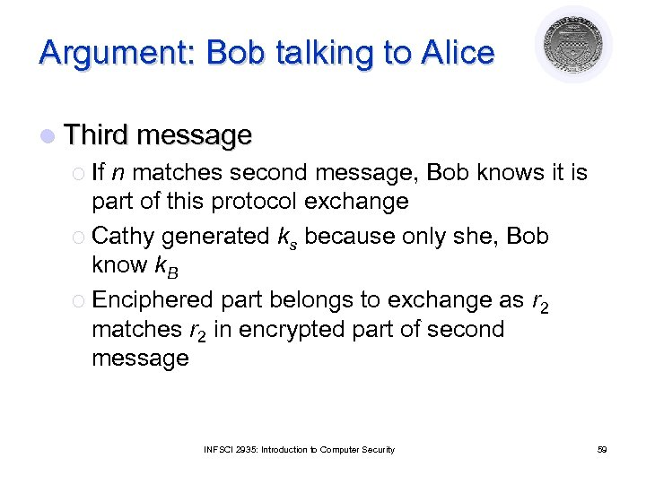 Argument: Bob talking to Alice l Third message ¡ If n matches second message,
