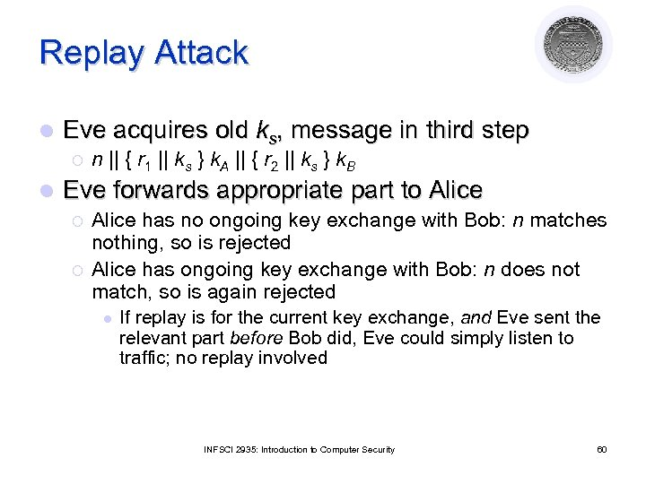 Replay Attack l Eve acquires old ks, message in third step ¡ l n
