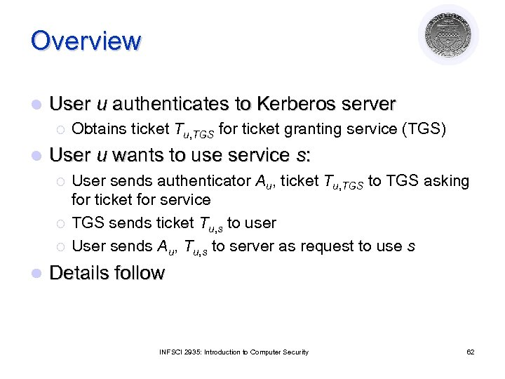 Overview l User u authenticates to Kerberos server ¡ l User u wants to