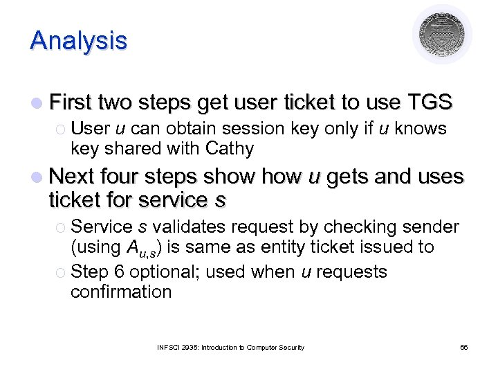 Analysis l First two steps get user ticket to use TGS ¡ User u