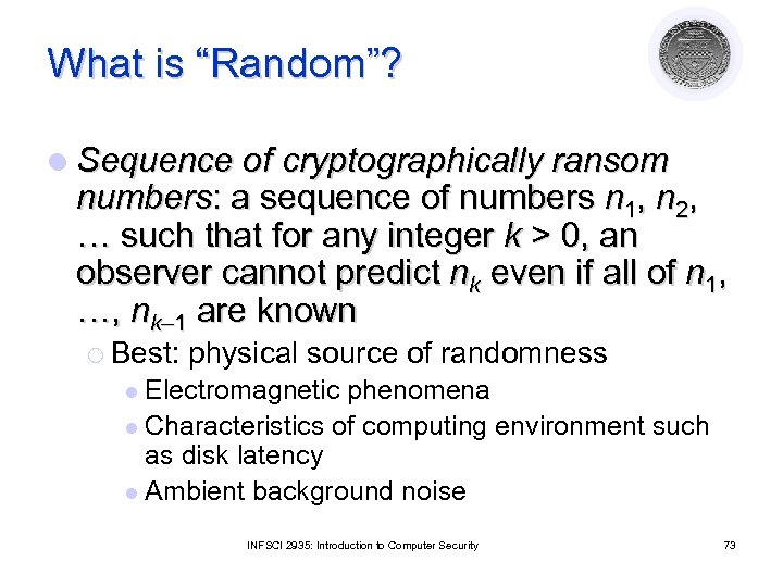 """What is """"Random""""? l Sequence of cryptographically ransom numbers: a sequence of numbers n"""