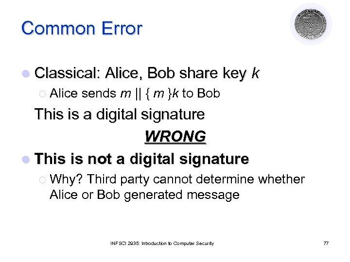 Common Error l Classical: Alice, Bob share key ¡ Alice sends m || {