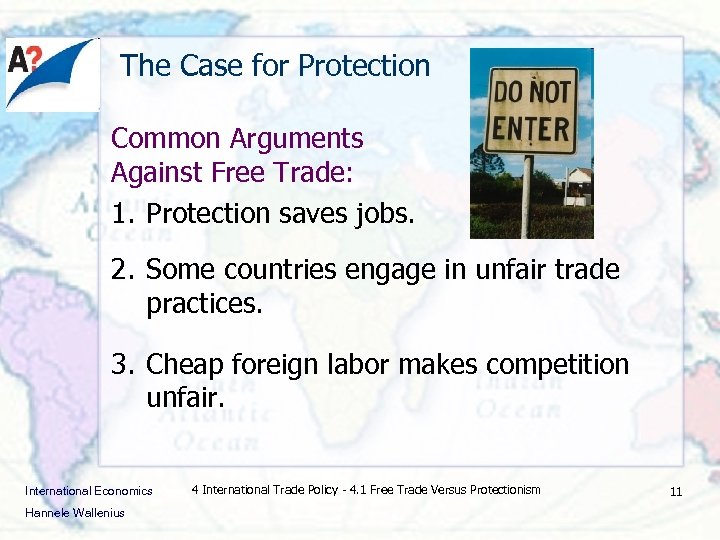 The Case for Protection Common Arguments Against Free Trade: 1. Protection saves jobs.