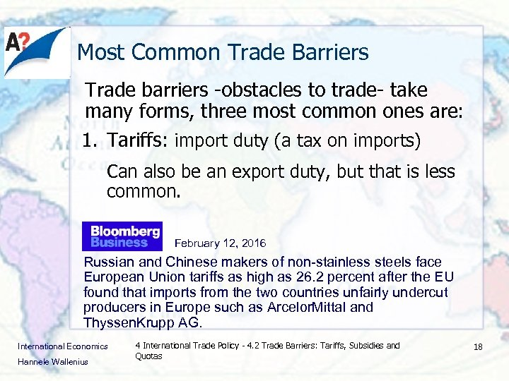 Most Common Trade Barriers Trade barriers -obstacles to trade- take many forms, three most