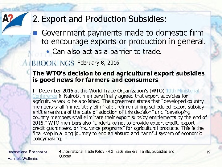 2. Export and Production Subsidies: n Government payments made to domestic firm to encourage