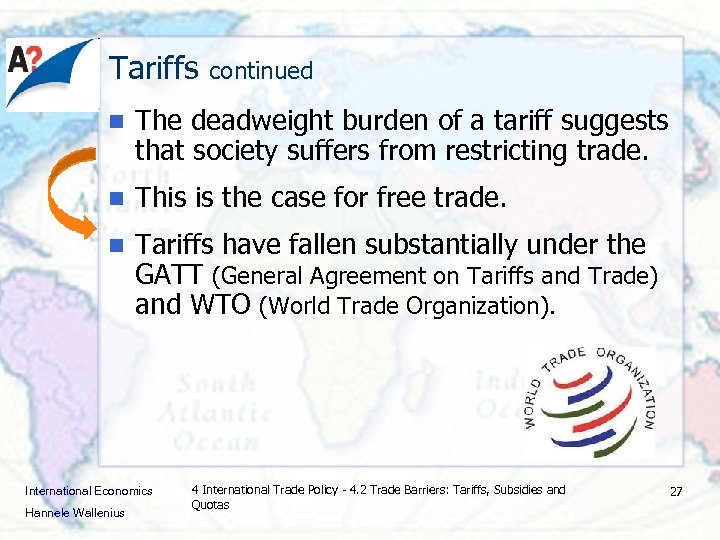 Tariffs continued n The deadweight burden of a tariff suggests that society suffers from