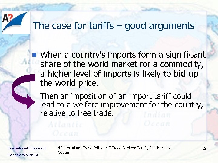 The case for tariffs – good arguments n When a country's imports form a