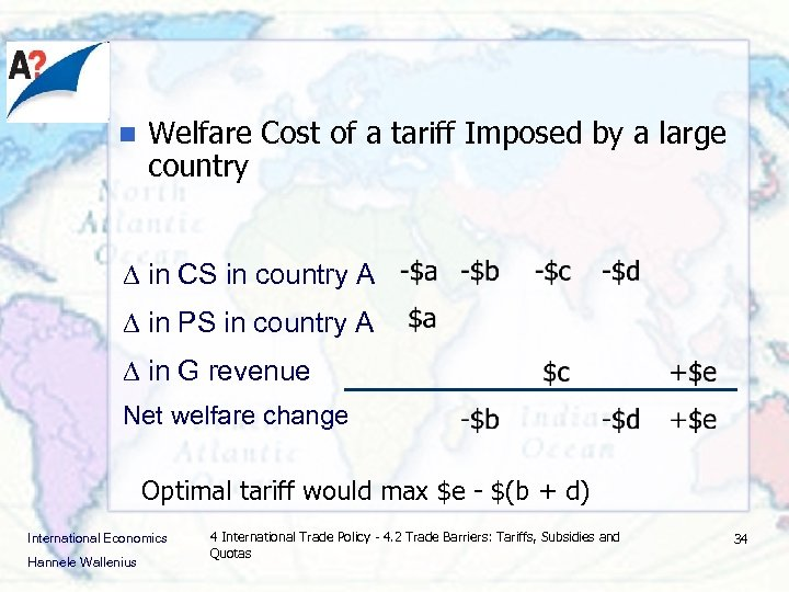 n Welfare Cost of a tariff Imposed by a large country in CS in