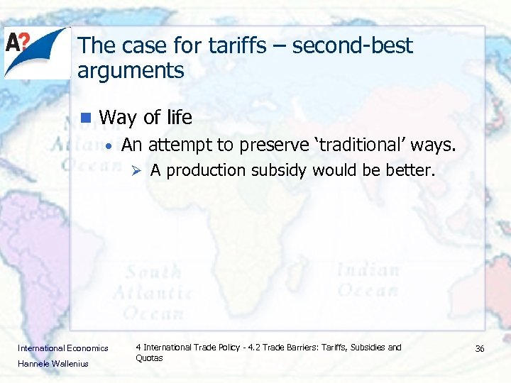 The case for tariffs – second-best arguments n Way of life • An attempt