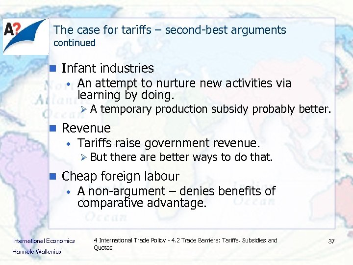 The case for tariffs – second-best arguments continued n Infant industries • An attempt