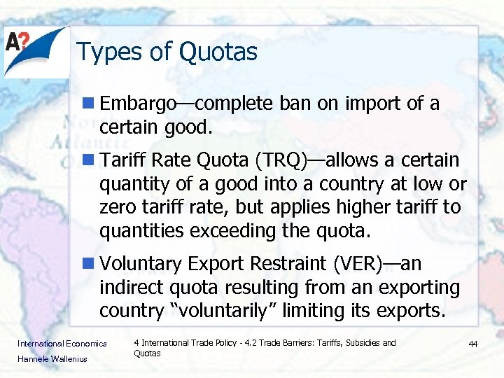 Types of Quotas n Embargo—complete ban on import of a certain good. n Tariff