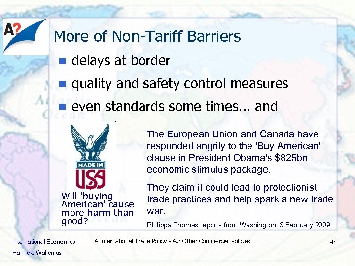 More of Non-Tariff Barriers n delays at border n quality and safety control measures