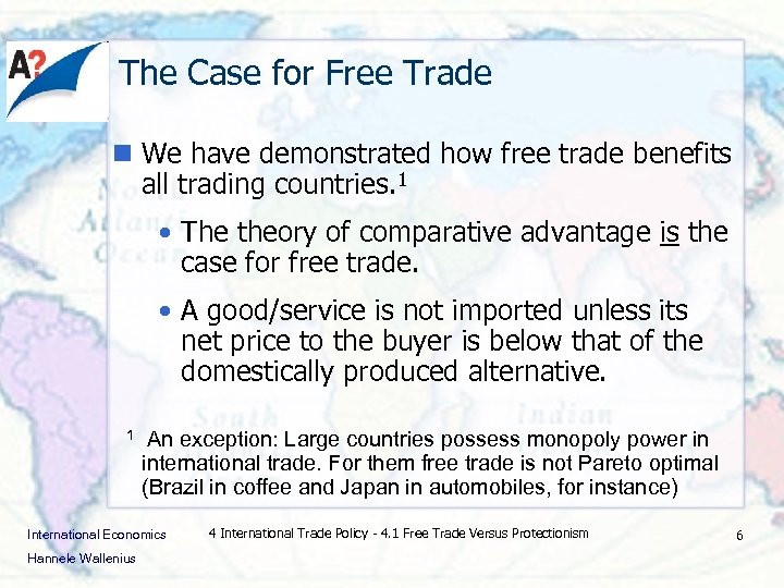 The Case for Free Trade n We have demonstrated how free trade benefits all