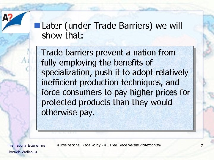 n Later (under Trade Barriers) we will show that: Trade barriers prevent a nation