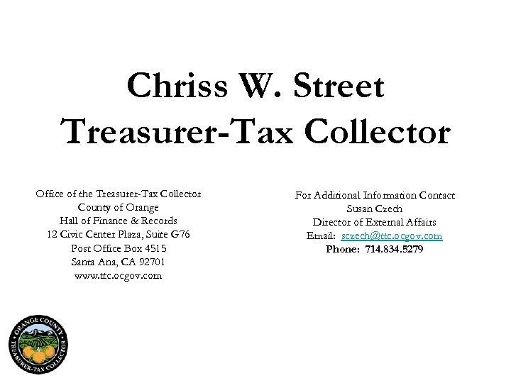 Chriss W. Street Treasurer-Tax Collector Office of the Treasurer-Tax Collector County of Orange Hall