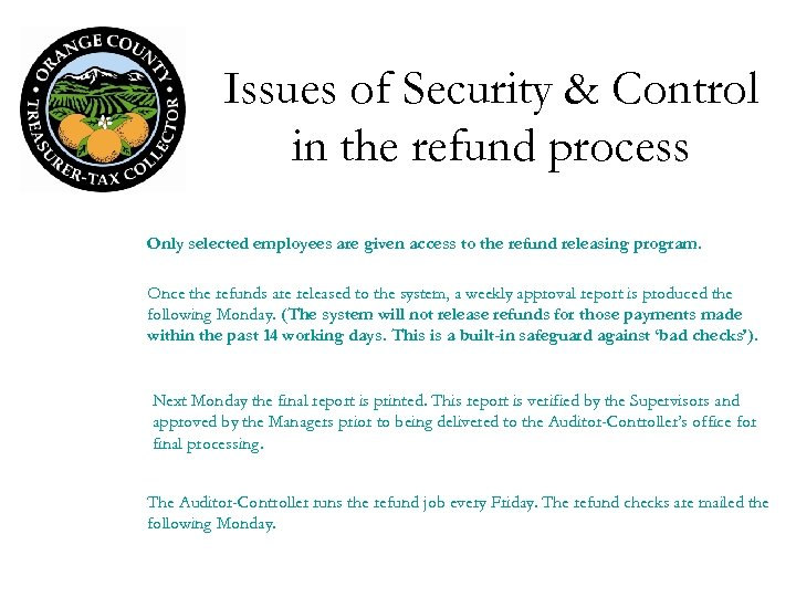 Issues of Security & Control in the refund process Only selected employees are given
