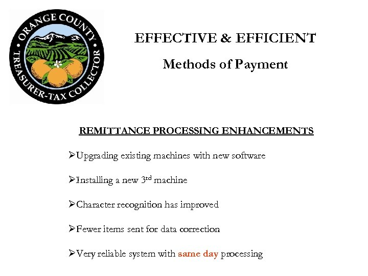 EFFECTIVE & EFFICIENT Methods of Payment REMITTANCE PROCESSING ENHANCEMENTS ØUpgrading existing machines with new