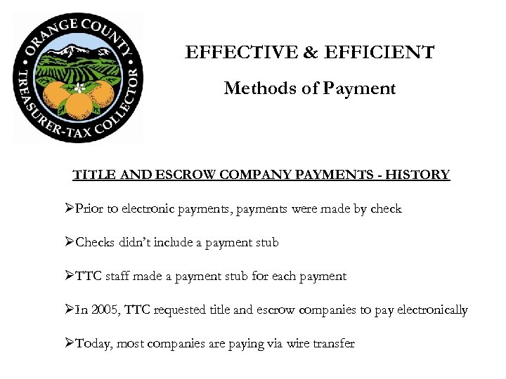 EFFECTIVE & EFFICIENT Methods of Payment TITLE AND ESCROW COMPANY PAYMENTS - HISTORY ØPrior
