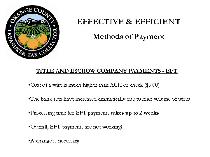 EFFECTIVE & EFFICIENT Methods of Payment TITLE AND ESCROW COMPANY PAYMENTS - EFT •