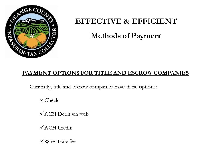 EFFECTIVE & EFFICIENT Methods of Payment PAYMENT OPTIONS FOR TITLE AND ESCROW COMPANIES Currently,
