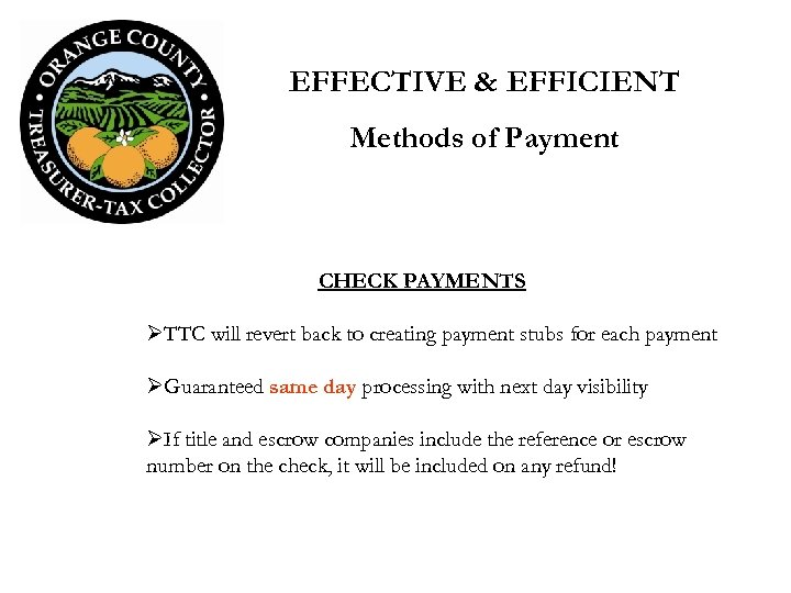 EFFECTIVE & EFFICIENT Methods of Payment CHECK PAYMENTS ØTTC will revert back to creating