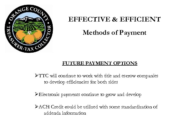 EFFECTIVE & EFFICIENT Methods of Payment FUTURE PAYMENT OPTIONS ØTTC will continue to work