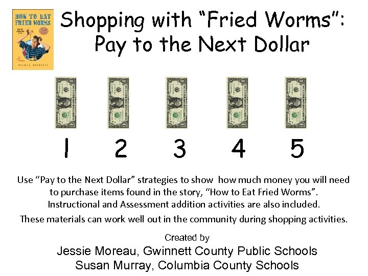 """Shopping with """"Fried Worms"""": Pay to the Next Dollar l 2 3 4 5"""
