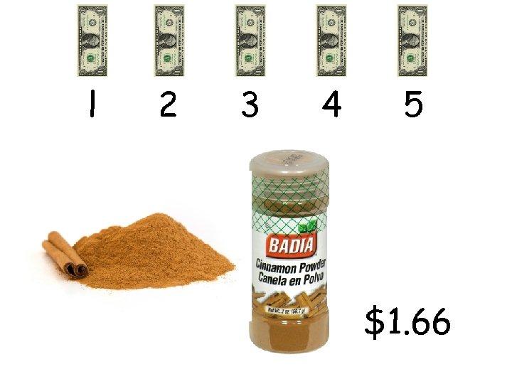 l 2 3 4 5 $1. 66