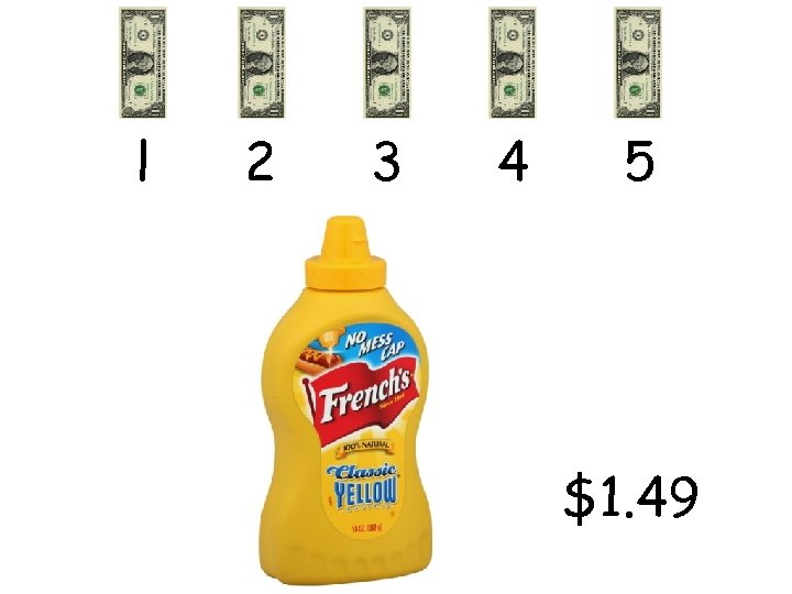 l 2 3 4 5 $1. 49