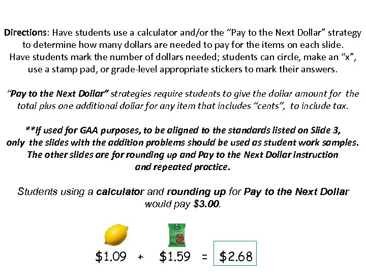 """Directions: Have students use a calculator and/or the """"Pay to the Next Dollar"""" strategy"""