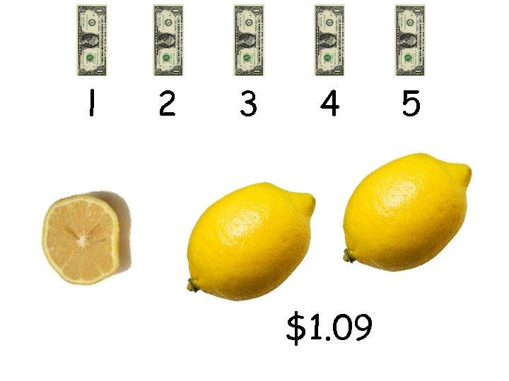 l 2 3 4 $1. 09 5