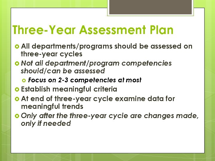 Three-Year Assessment Plan All departments/programs should be assessed on three-year cycles Not all department/program