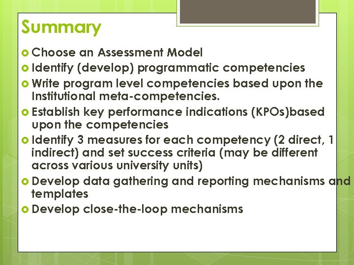 Summary Choose an Assessment Model Identify (develop) programmatic competencies Write program level competencies based