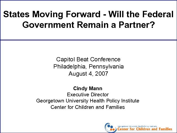 States Moving Forward - Will the Federal Government Remain a Partner? Capitol Beat Conference