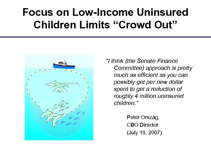 "Focus on Low-Income Uninsured Children Limits ""Crowd Out"" ""I think (the Senate Finance Committee)"