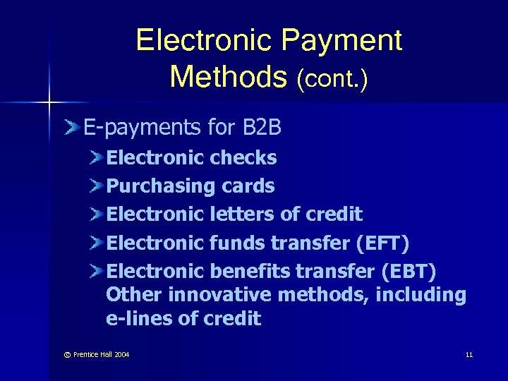 Electronic Payment Methods (cont. ) E-payments for B 2 B Electronic checks Purchasing cards