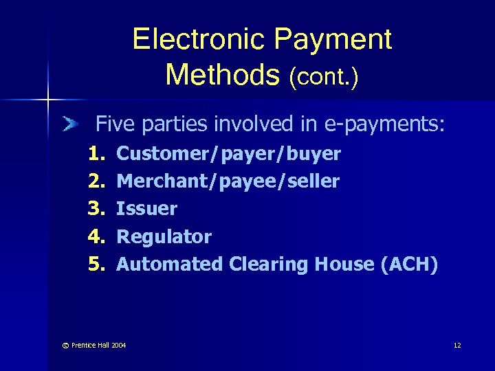 Electronic Payment Methods (cont. ) Five parties involved in e-payments: 1. 2. 3. 4.