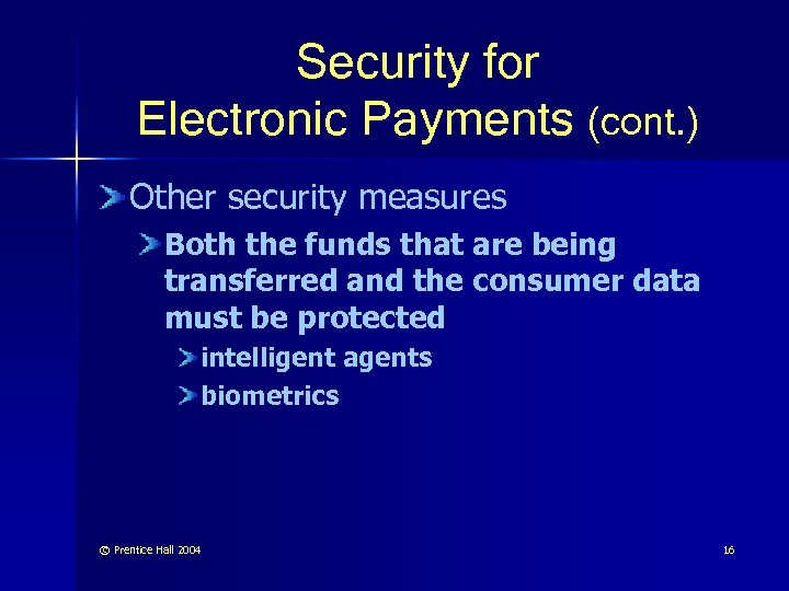 Security for Electronic Payments (cont. ) Other security measures Both the funds that are