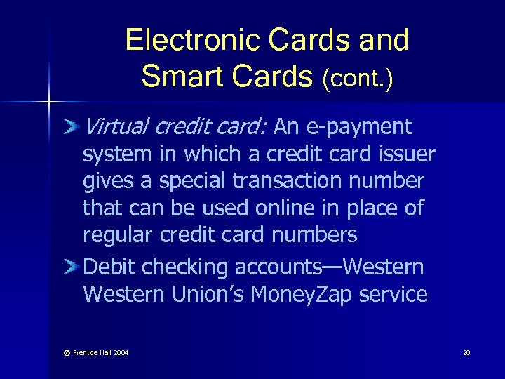 Electronic Cards and Smart Cards (cont. ) Virtual credit card: An e-payment system in
